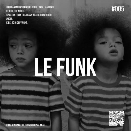 Trace & MVXIM - Le Funk