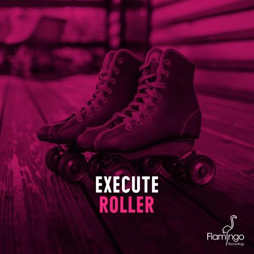Execute - Roller