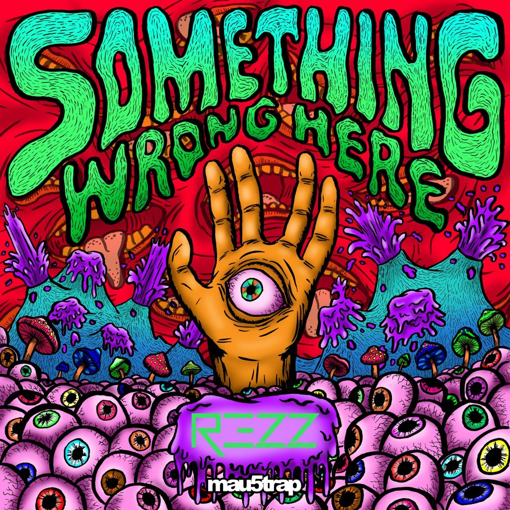 rezz-something-wrong-here