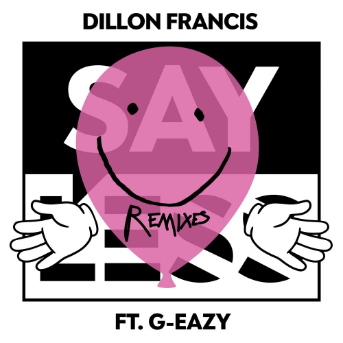 Dillon-Francis-Say-Less-Eptic-Remix