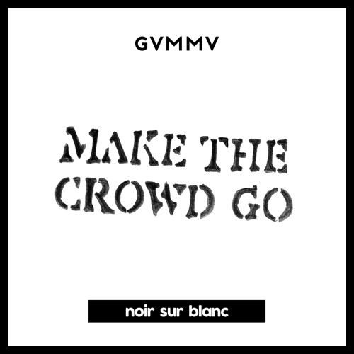 gvmmv_make_the_crowd_go