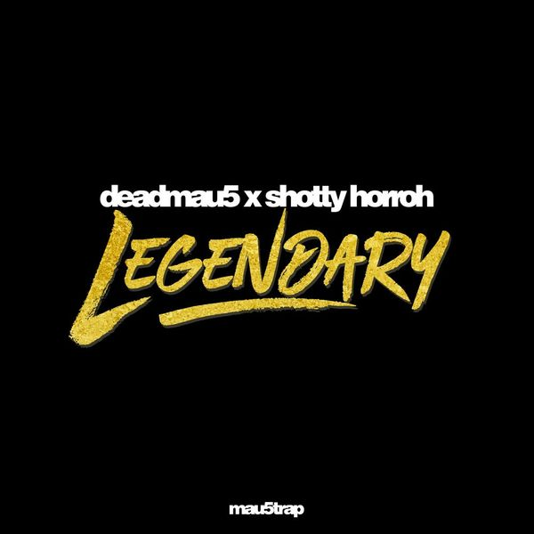 deadmau5 legendary