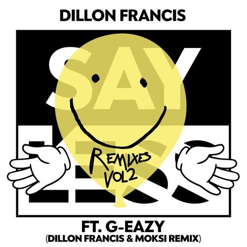 dillon francis - say less dillon francis moski remix