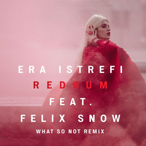era_istrefi_redrum_what_so_not_remix