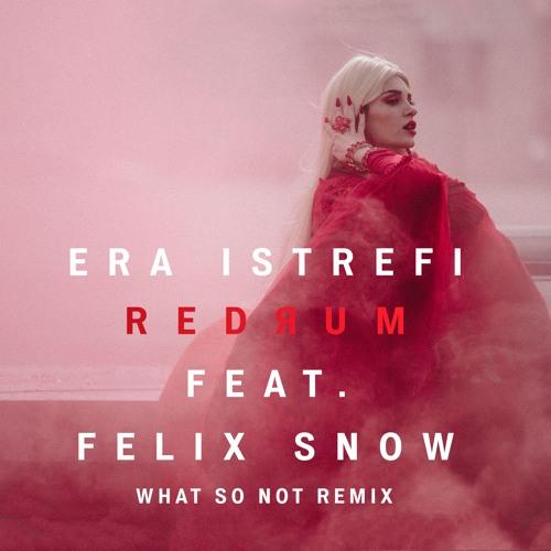 era_istrefi_redrum_what_so_not_remix