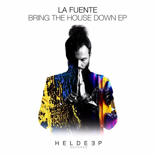 la fuente bring the house down ep heldeep