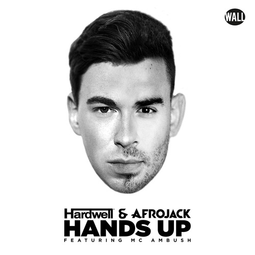 Hardwell X Afrojack Hands Up