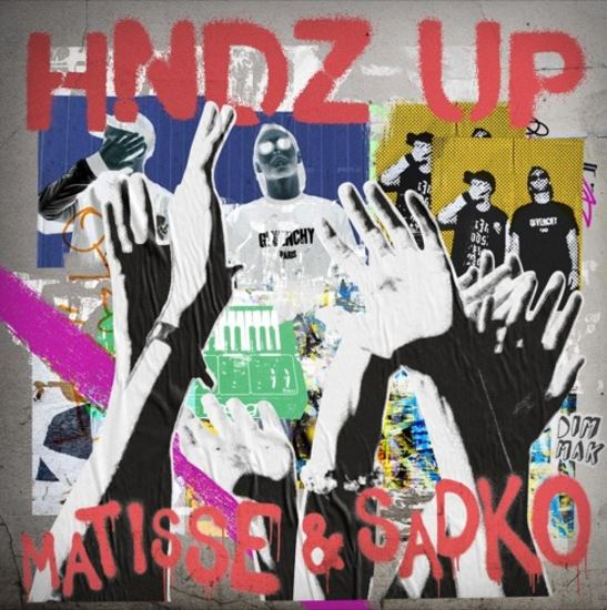 Matisse & Sadko_Hndz_Up